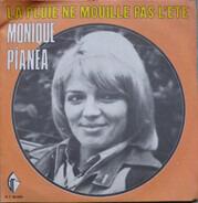 Monique Pianéa - La Pluie Ne Mouille Pas L'ete