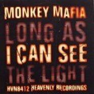 Monkey Mafia - As Long As I Can See the..