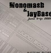 Monomash & DJ Jay Base - Juno Trip 2005