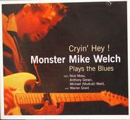 Monster Mike Welch - Cryin' Hey ! Monster Mike Welch Plays The Blues