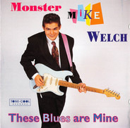 Monster Mike Welch - These Blues Are Mine