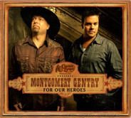 Montgomery Gentry - For Our Heroes
