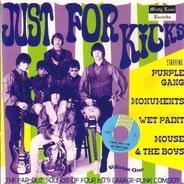 Monuments / Wet Paint / Purple Gang a.o. - Just For Kicks Volume One