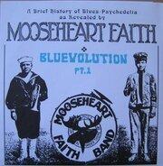 Mooseheart Faith - Bluevolution Pt. 1