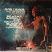 Mormon Tabernacle Choir , Richard P. Condie , The Philadelphia Orchestra , Eugene Ormandy - Anvil Chorus