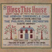 Mormon Tabernacle Choir , Richard P. Condie , The Philadelphia Orchestra , Eugene Ormandy - Bless This House