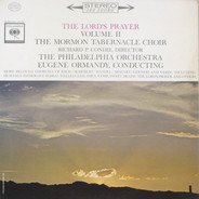 Mormon Tabernacle Choir / The Philadelphia Orchestra , Eugene Ormandy - The Lord's Prayer, Vol. II