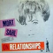 Mort Sahl - On Relationships...