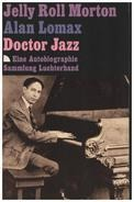 Morton Jelly Roll / Alan Lomax - Doctor Jazz. Eine Autobiographie.