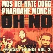 Mos Def , Nate Dogg & Pharoahe Monch / Cocoa Brovaz - Oh No / Get Up