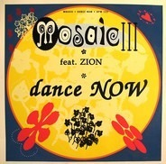 Mosaic, Zyon - Dance Now