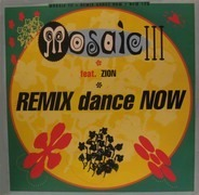 Mosaic, Zyon - Dance Now (Remix)