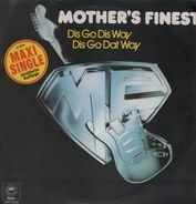 Mother's Finest - Dis Go Dis Way, Dis Go Dat Way
