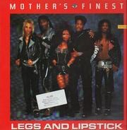Mother's Finest - Legs And Lipstick