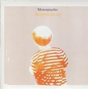 MOTORPSYCHO - SERPENTINE -10'