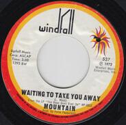 Mountain - Waiting To Take You Away / Crossroader