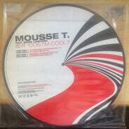 Mousse T. - Is It 'Cos I'M Cool?
