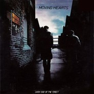 Moving Hearts - Dark End of the Street