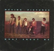 Moving Pictures - What About Me