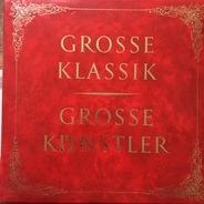 Mozart / Haydn / Bruch a.o. - Grosse Klassik - Grosse Kuenstler
