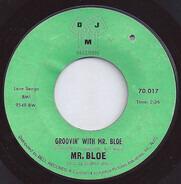 Mr. Bloe - Groovin' With Mr. Bloe