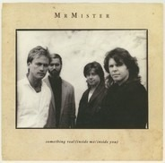 Mr. Mister - Something Real (Inside Me/Inside You)