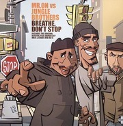 Mr. On vs. Jungle Brothers - Breathe Don't Stop