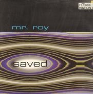 Mr. Roy - Saved