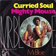 Mr. Bloe - Curried Soul / Mighty Mouse