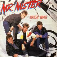 Mr. Mister - Broken Wings / Uniform of Youth