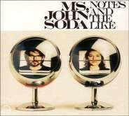 Ms. John Soda - Notes and the Like