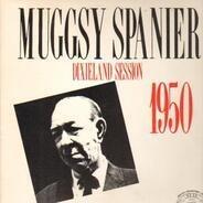 Muggsy Spanier - Dixieland Session 1950