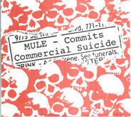 Mule - Commits Commercial Suicide