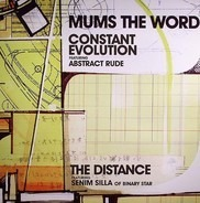 Mum's The Word - Constant Evolution / The Distance