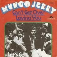 Mungo Jerry - Can't Get Over Loving You