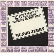 Mungo Jerry - You Don't Have To Be In The Army To Fight In The War (E.P.)