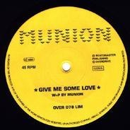 Munion - Give Me Some Love