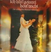 Musical Sampler - Ich Hätt' Getanzt Heut' Nacht (Die Schönsten Musical-Melodien)