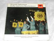 Musikkorps Der 11. Panzer-Grenadier-Division , Hans Frieß - Der Große Zapfenstreich / Großes Historisches Marschpotpourri