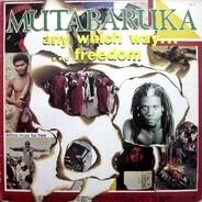 Mutabaruka - Any Which Way Freedom