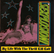 My Life With The Thrill Kill Kult - Sexplosion!