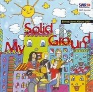 My Solid Ground - SWF-Session + Bonus Album 2001