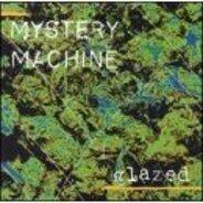 Mystery Machine - Glazed (US-Import)