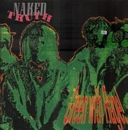 Naked Truth - Green With Rage