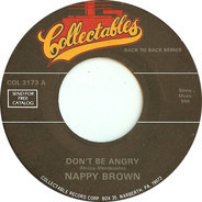 Nappy Brown - Don't Be Angry / Little By Little