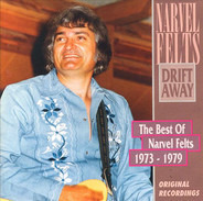 Narvel Felts - Drift Away - The Best Of Narvel Felts 1973-1979