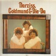 Narziss, Goldmund & Die-Da - Narziss, Goldmund & Die-Da