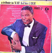 Nat King Cole - A Tribute To Nat King Cole: Part-2