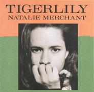 Natalie Merchant - Tigerlily