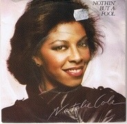 Natalie Cole - Nothin´ But A Fool